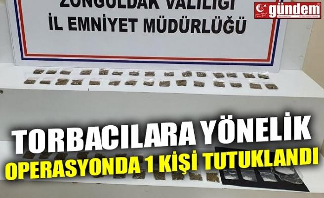 TORBACILARA YÖNELİK OPERAYONDA 1 KİŞİ TUTUKLANDI