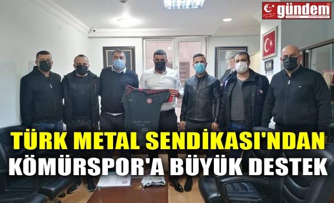 TÜRK METAL SENDİKASI'NDAN KÖMÜRSPOR'A BÜYÜK DESTEK