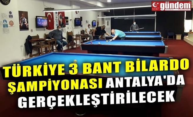 TÜRKİYE 3 BANT BİLARDO ŞAMPİYONASI ANTALYA'DA GERÇEKLEŞTİRİLECEK