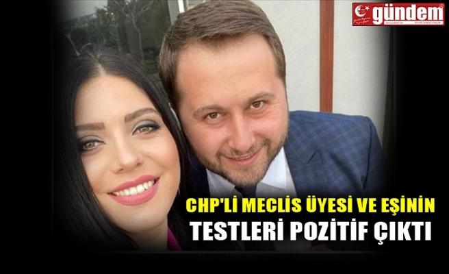 CHP'Lİ MECLİS ÜYESİ VE EŞİNİN TESTLERİ POZİTİF ÇIKTI