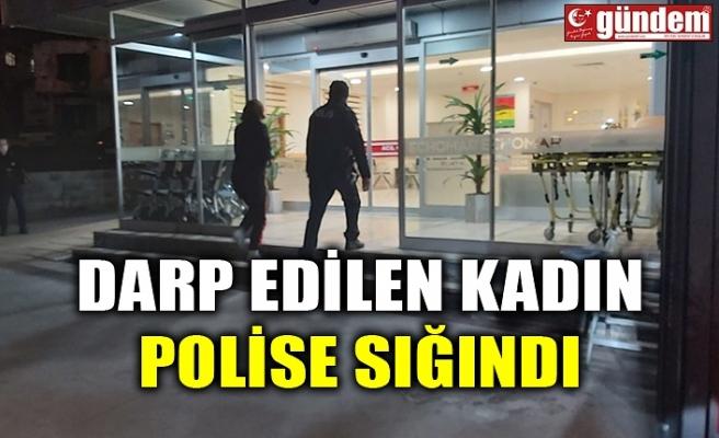 DARP EDİLEN KADIN POLİSE SIĞINDI