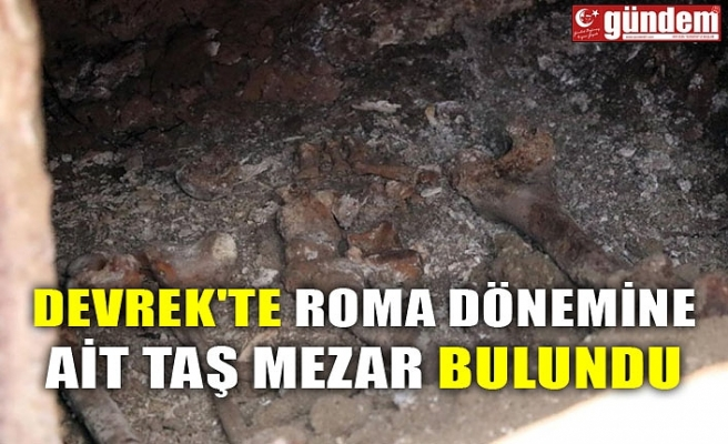 DEVREK'TE ROMA DÖNEMİNE AİT TAŞ MEZAR BULUNDU