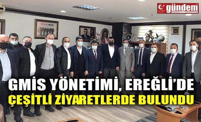 GMİS YÖNETİMİ, EREĞLİ'DE ÇEŞİTLİ ZİYARETLERDE BULUNDU