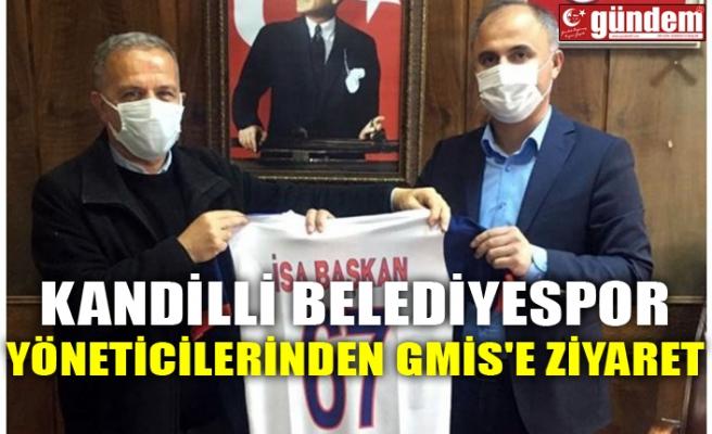 KANDİLLİ BELEDİYESPOR YÖNETİCİLERİNDEN GMİS'E ZİYARET