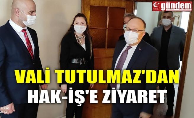 VALİ TUTULMAZ'DAN HAK-İŞ'E ZİYARET