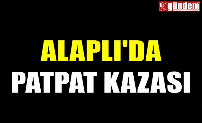 ALAPLI'DA PATPAT KAZASI