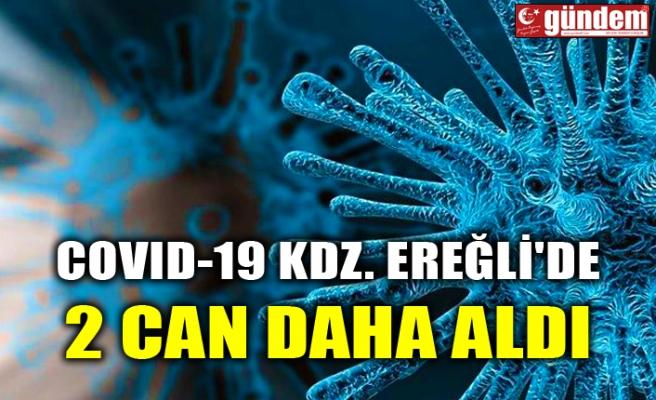 COVID-19 EREĞLİ'DE 2 CAN DAHA ALDI