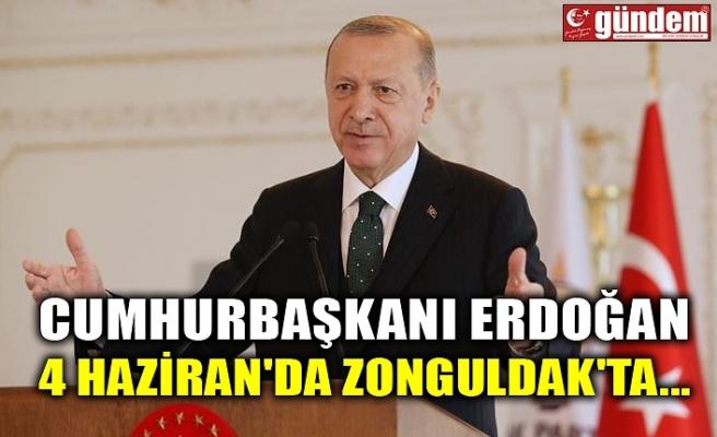CUMHURBAŞKANI ERDOĞAN 4 HAZİRAN'DA ZONGULDAK'TA...