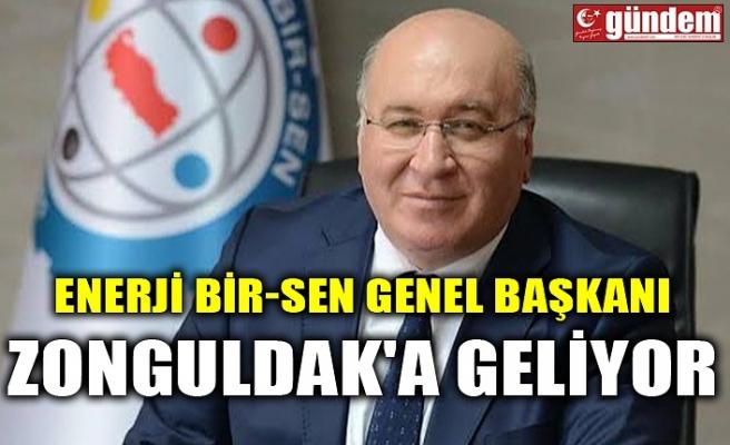 ENERJİ BİR-SEN GENEL BAŞKANI ZONGULDAK'A GELİYOR