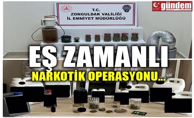 EŞ ZAMANLI NARKOTİK OPERASYONU...