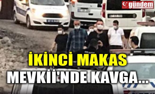 İKİNCİ MAKAS MEVKİİ'NDE KAVGA...