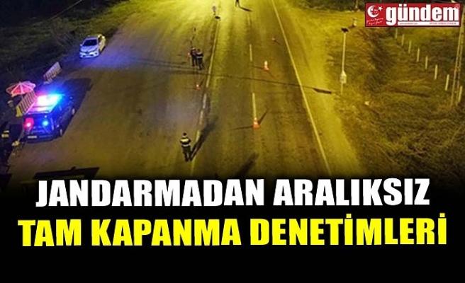 JANDARMADAN ARALIKSIZ TAM KAPANMA DENETİMLERİ