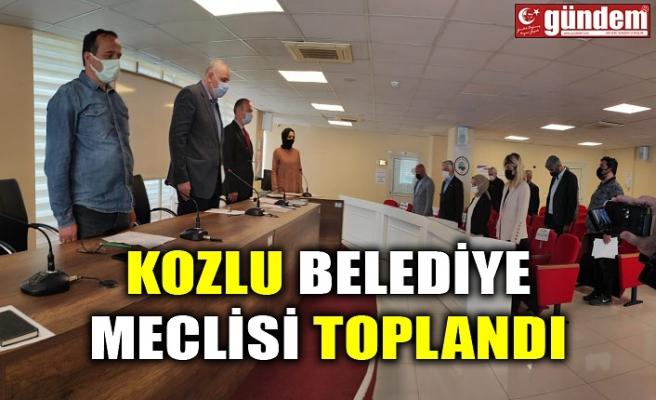 KOZLU BELEDİYE MECLİSİ TOPLANDI