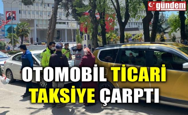 OTOMOBİL TİCARİ TAKSİYE ÇARPTI