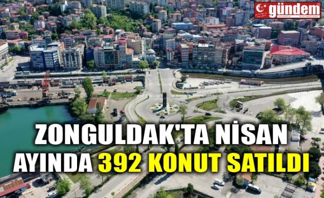 ZONGULDAK'TA NİSAN AYINDA 392 KONUT SATILDI