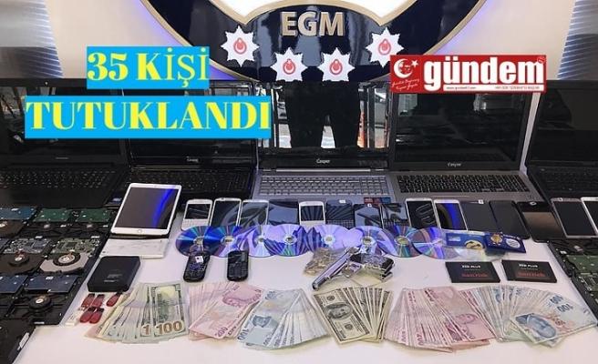 35'KİŞİ TUTUKLANDI.