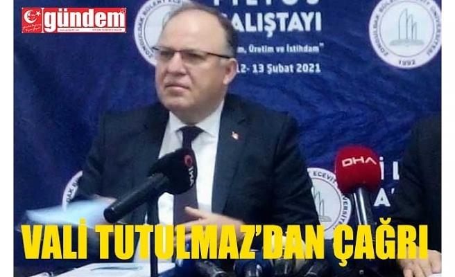 VALİ TUTULMAZ'DAN ÇAĞRI