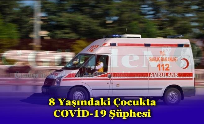 8 Yaşındaki Çocukta COVİD-19 Şüphesi