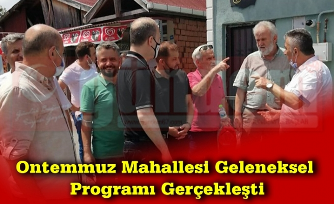 Ayçiçek, Ontemmuz Mahallesi'nde geleneksel olarak yapılan Kuran-ı Kerim Tilaveti ve Dua Programına katıldı.
