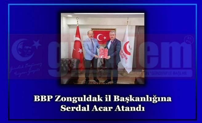 BBP Zonguldak il Başkanlığına Serdal Acar Atandı