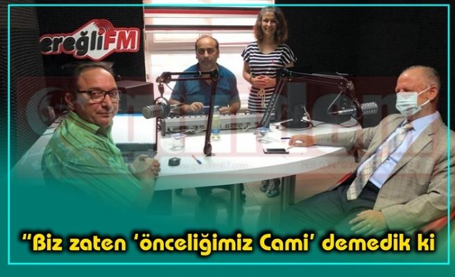 İsmail Çorumluoğlu, Ereğli FM'de Açıklamalarda Bulundu