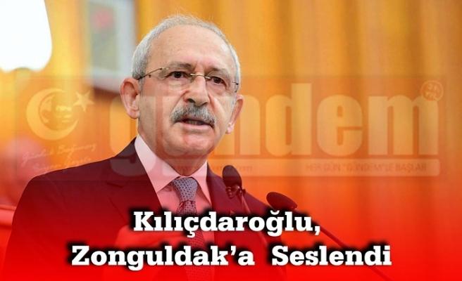 Kılıçdaroğlu, Partisinin Grup Toplantısında Zonguldak'a  Seslendi