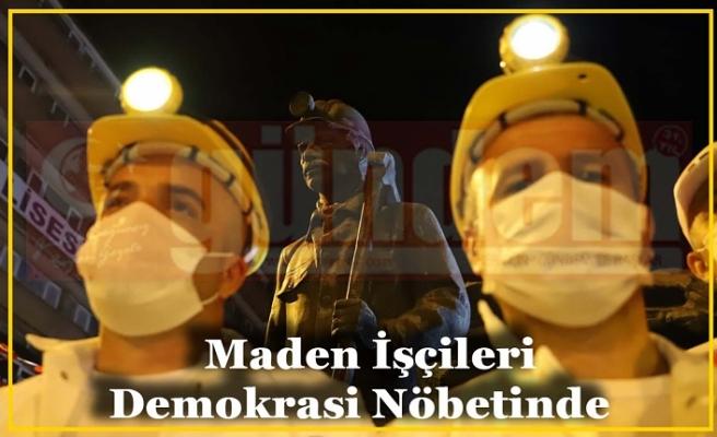 Maden İşçileri Demokrasi Nöbetinde