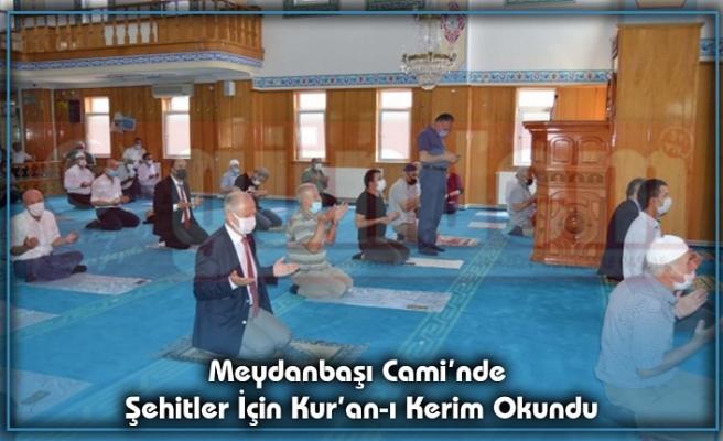 Meydanbaşı Cami'nde Şehitler İçin Kur'an-ı Kerim Okundu