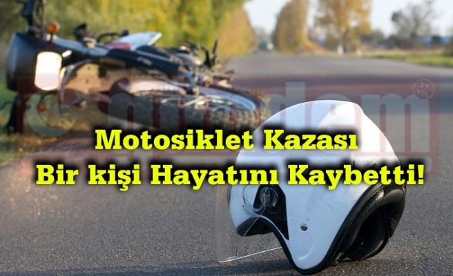 Motosiklet Kazası Bir kişi Hayatını Kaybetti!