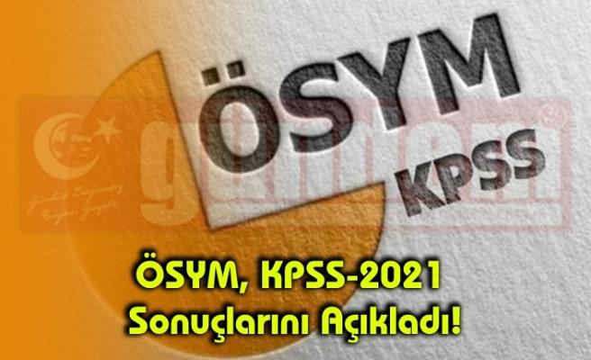 ÖSYM, KPSS-2021 Sonuçlarını Açıkladı