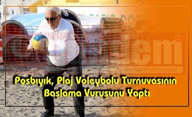 Posbıyık, Plaj Voleybolu Turnuvasının Başlama Vuruşunu Yaptı