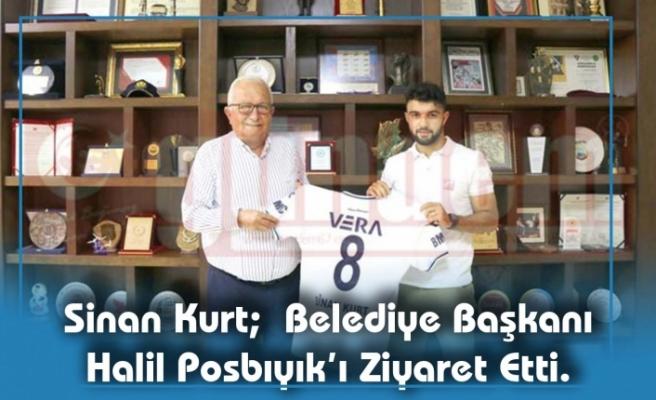 Sinan Kurt;  Belediye Başkanı Halil Posbıyık'ı Ziyaret Etti.