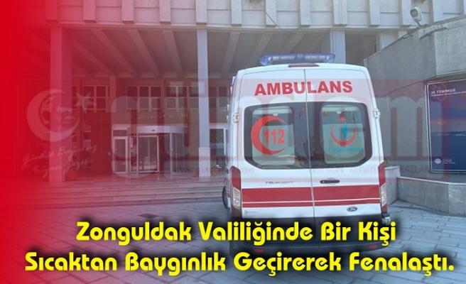 Zonguldak Valiliğinde Bir Kişi Sıcaktan Baygınlık Geçirerek Fenalaştı.