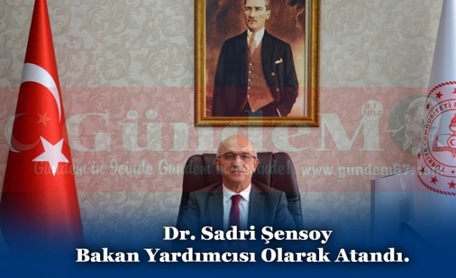 Dr.Sadri Şensoy Bakan Yardımcısı Olarak Atandı.