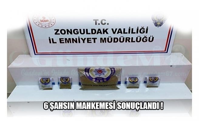 6 ŞAHSIN MAHKEMESİ SONUÇLANDI !