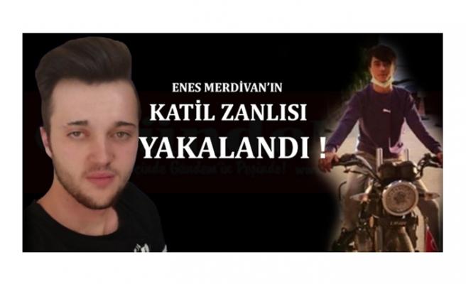 ENES MERDİVAN'IN KATİL ZANLISI YAKALANDI !