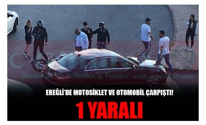 EREĞLİ'DE MOTOSİKLET VE OTOMOBİL ÇARPIŞTI! 1 YARALI