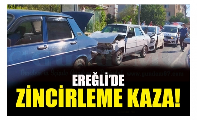 EREĞLİ'DE ZİNCİRLEME KAZA!