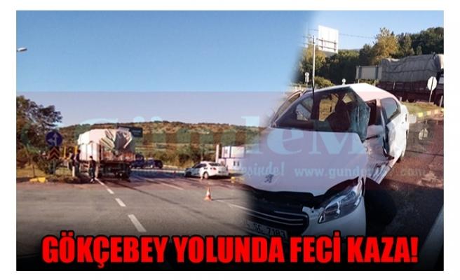 GÖKÇEBEY YOLUNDA FECİ KAZA!