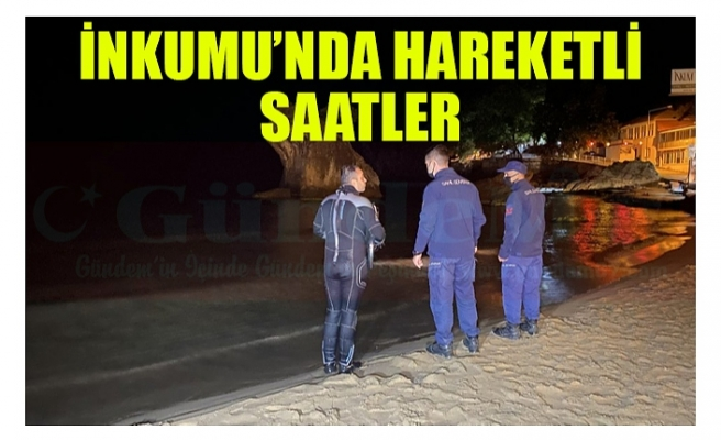 İNKUMU'NDA HAREKETLİ SAATLER