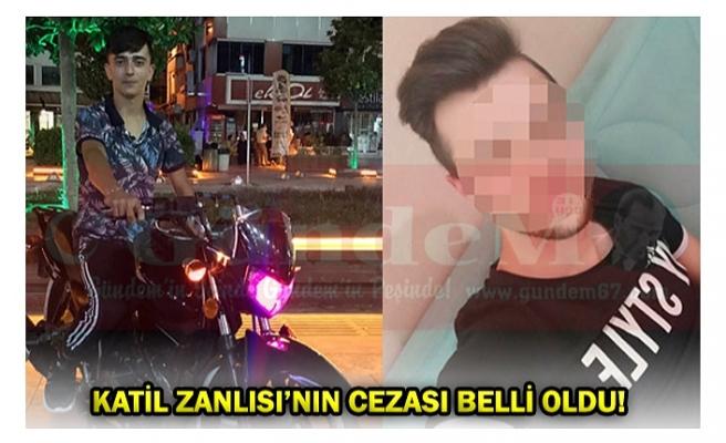 KATİL ZANLISI'NIN CEZASI BELLİ OLDU!