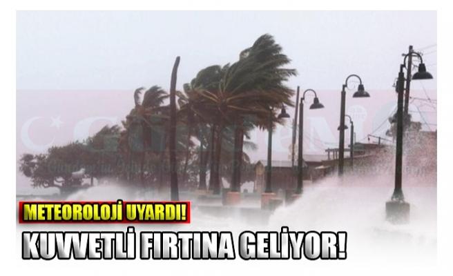 METEOROLOJİ UYARDI! KUVVETLİ FIRTINA GELİYOR!