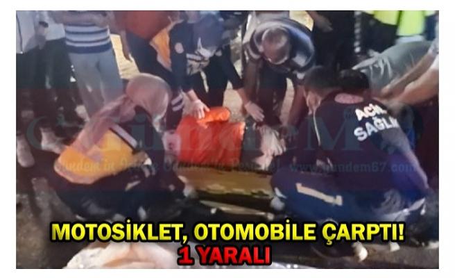 MOTOSİKLET, OTOMOBİLE ÇARPTI! 1 YARALI