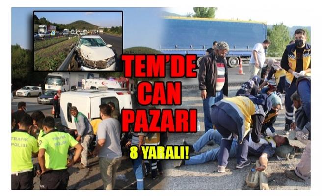 TEM'DE CAN PAZARI 8 YARALI!