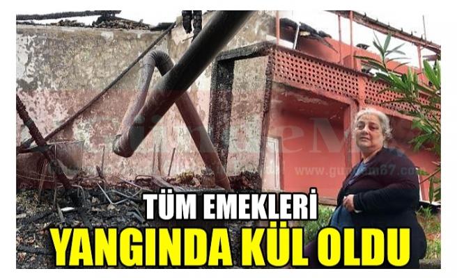 TÜM EMEKLERİ YANGINDA KÜL OLDU!