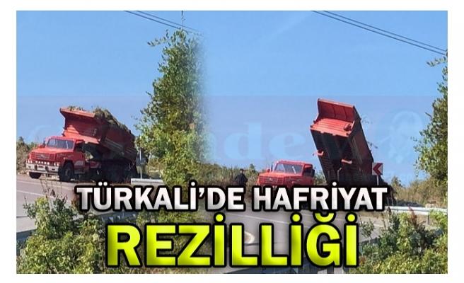 TÜRKALİ'DE HAFRİYAT REZİLLİĞİ