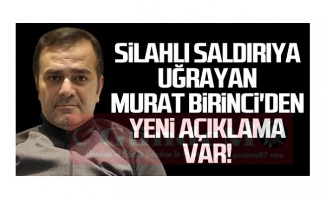 Murat Birinci'den yeni açıklama var!