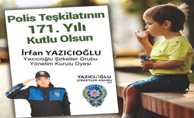 Yazıcıoğlu,Polis Teşkilatının 171´nci kuruluş yıldönümünü kutladı