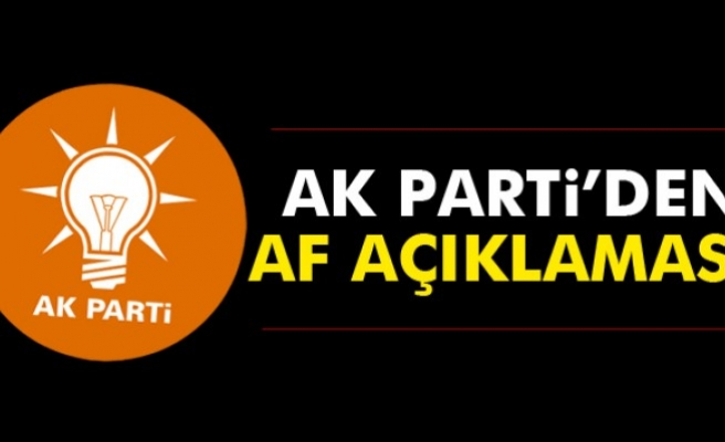 AK Parti'den Af Açıklaması
