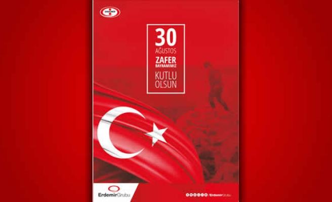 Erdemir 30 Ağustos Zafer Bayramı Kutlama mesajı